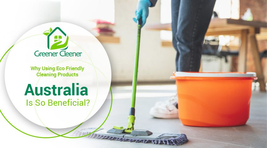 Eco-Friendly-Cleaning-Products-Australia